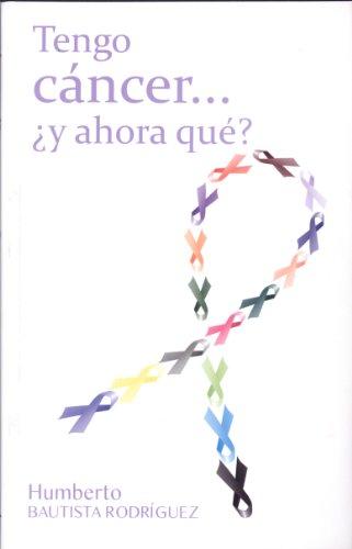 9786070072994: Tengo cáncer.... ¿y ahora qué? (Spanish Edition)