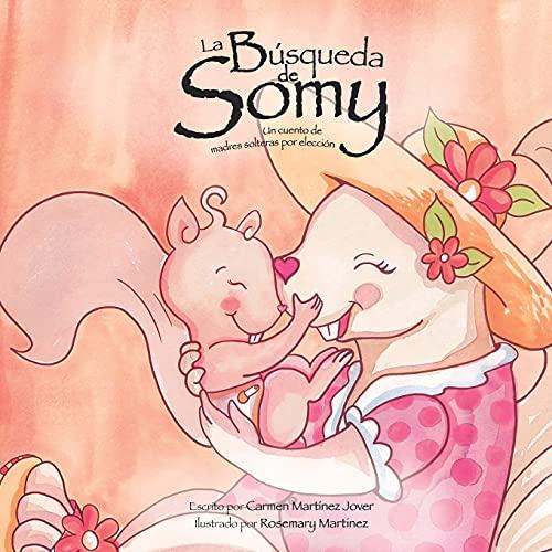 9786070084201: La Búsqueda de Somy, un cuento de madres solteras por elección (Spanish Edition)