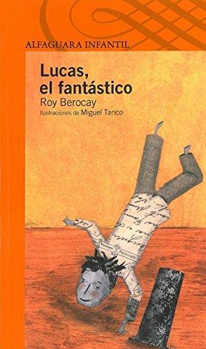 9786070117282: Lucas, el fantastico / Fantastic Lucas (Spanish Edition)