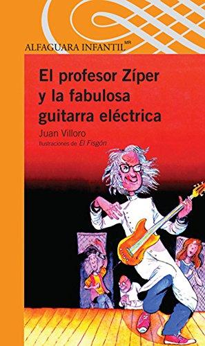 9786070118210: El profesor Zíper y la fabulosa guitarra eléctrica/Professor Ziper and the Fabulous Electric Guitar