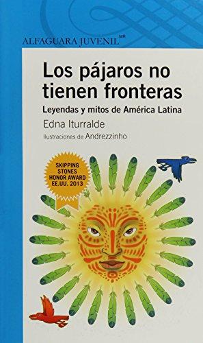 Los p?jaros no tienen fronteras (Spanish Edition): Edna Iturralde