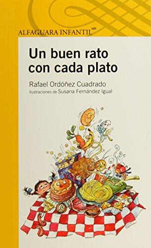 Un Buen Rato Con Cada Plato: A Good Time with Every Course (Spanish Edition): Ordonez Cuadrado, ...