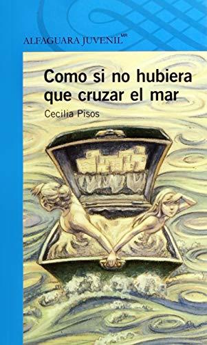 9786070123474: COMO SI NO HUBIERA QUE CRUZAR EL MAR