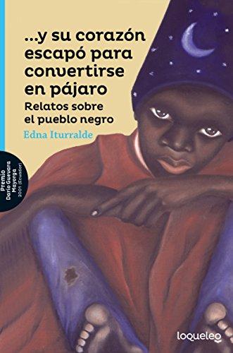 9786070129513: Y Su Corazon Escapo Para Convertirse En Pajaro/And His Heart Escaped to Become a Bird (Spanish Edition) (Serie Azul)