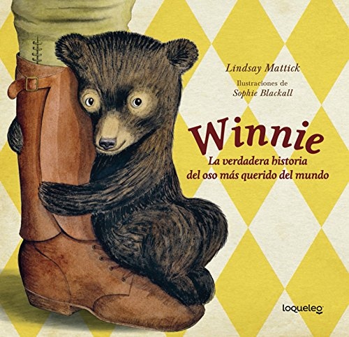 Winnie / Finding Winnie: La Verdadera Historia: Mattick, Lindsay/ Blackall,