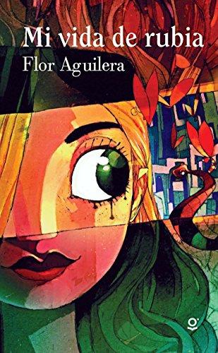 Mi Vida de Rubia: Flor Aguilera