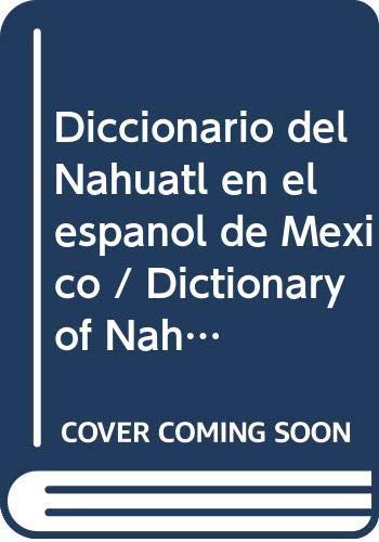 9786070211676: Diccionario del nahuatl en el espanol de Mexico. Nueva edicion corregida y aumentada (Spanish Edition)