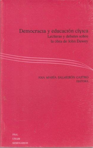 9786070221156: Democracia y educación cívica. LECTURAS Y DEBATES SOBRE LA OBRA DE John Dewey