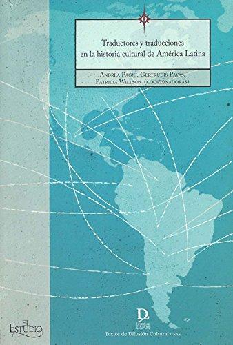 TRADUCTORES Y TRADUCCIONES EN LA HISTORIA CULTURAL DE AMERICA LATI - PAGNI, ANDREA; PAYAS, GERTRUDIS; WILLSON, PATRICIA: COORD.