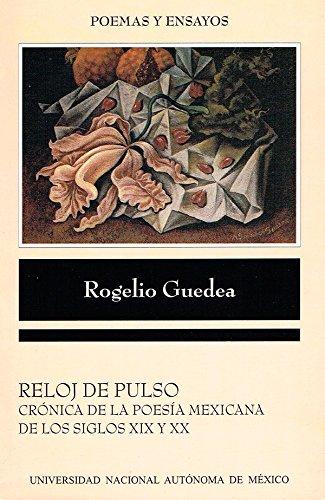 9786070225239: Reloj de pulso. Crónica de la poesía mexicana de los siglos XIX y XX