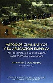 9786070232114: Metodos cualitativos y su aplicacion empirica. Por los caminos de la investigacion sobre migracion internacional (Spanish Edition)