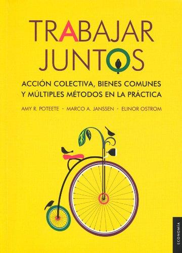 9786070235771: Trabajar juntos. Acción colectiva, bienes comunes y múltiples métodos en la práctica (Economia) (Spanish Edition)