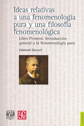 9786070243967: Ideas relativas a una fenomenología pura y una filosofía fenomenológica. Libro primero, Introducción general a la fenomenología pura (Filosofia Contemporanea) (Spanish Edition)