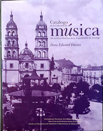 9786070245213: Catálogo de la Colección de música del Archivo Histórico de la Arquidiócesis de Durango
