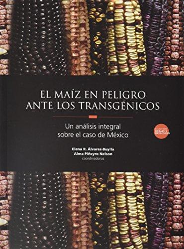 9786070247057: El maíz en peligro ante los transgénicos