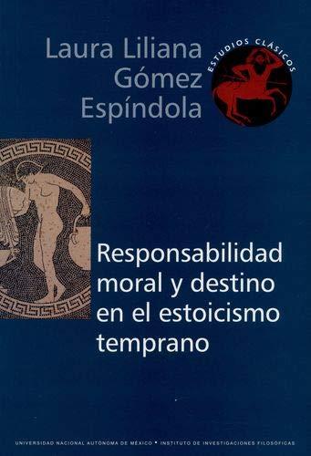 Responsabilidad moral y destino en el estoicismo: Gómez Espíndola, Laura