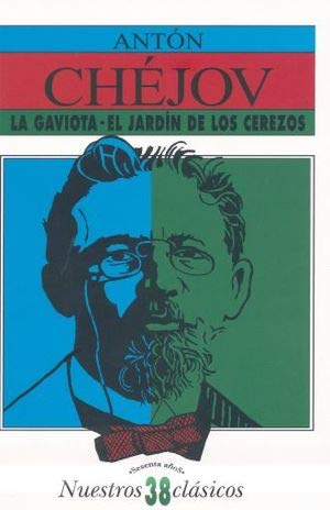La gaviota / El jardín de los: Anton Chejov