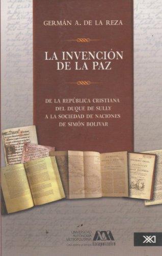 La invención de la paz: de la: De la Reza,