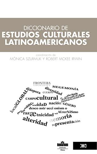Diccionario de estudios culturales latinoamericanos (Spanish Edition): M�nica Szurmuk