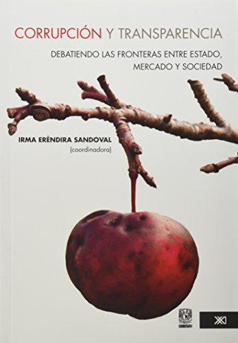 9786070300738: Corrupcion y transparencia. Debatiendo las fronteras entre estado, mercado y sociedad (Spanish Edition)