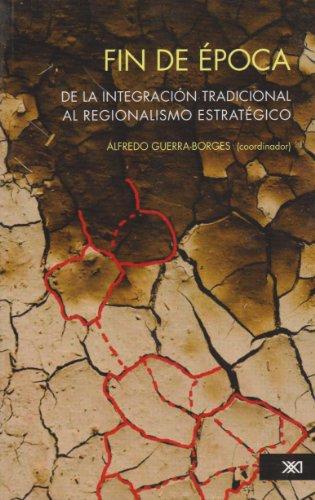 Fin de época: de la integración tradicional: Guerra-Borges, Alfredo, (coord.)