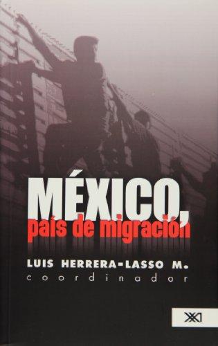 México, pais de migración: Herrera-Lasso M., Luis, (coord.)