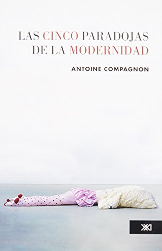 Las cinco paradojas de la modernidad (Spanish: Compagnon, Antoine