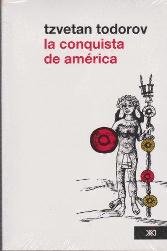 9786070301599: Conquista de America: El problema del otro (edicion corregida) (Spanish Edition)