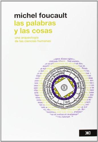 9786070302107: Las palabras y las cosas. Una arqueologia de las ciencias humanas, (Edicion revisada y corregida) (Spanish Edition)