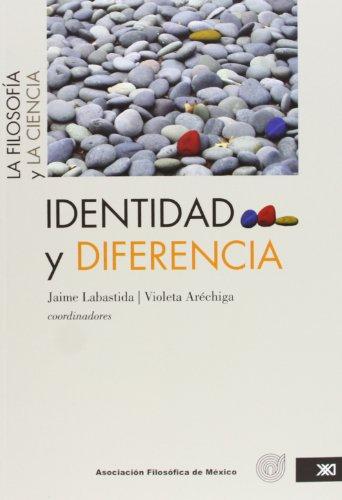 9786070302312: Identidad y diferencia vol. 3: La filosofia y la ciencia (Spanish Edition)