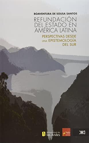 Refundacion del Estado en America Latina: perspectivas: Santos, Boaventura de