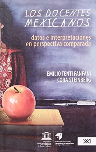 Los docentes mexicanos: Datos e interpretaciones en perspectiva comparada: Tenti Fanfani, Emilio & ...