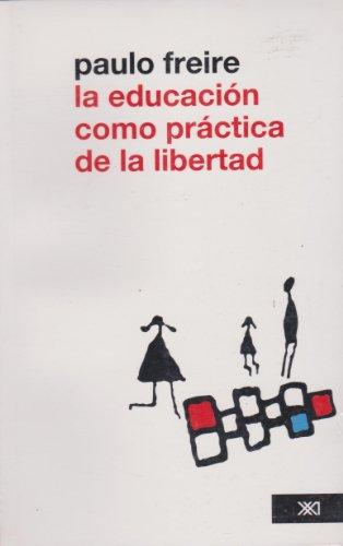 9786070302992: La educacion como practica de la libertad