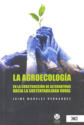 9786070303142: La arqueologia en la construccion de alternativas hacia la sustentabilidad rural (Spanish Edition)