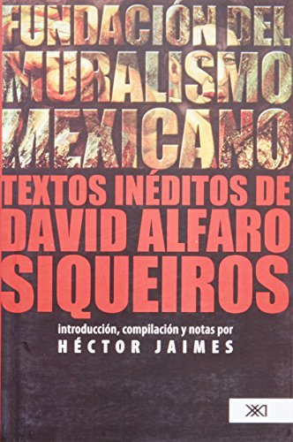 Fundacion del Muralismo Mexicano (Spanish Edition): Jaimes, Hector; Siqueiros,