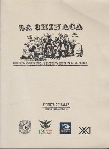 La Chinaca: Periódico escrito unica y exclusivamente para el pueblo: Quirarte, Vicente, (...