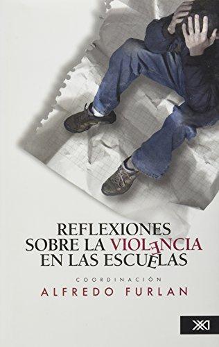 9786070304361: Reflexiones sobre la violencia en las escuelas (Spanish Edition)