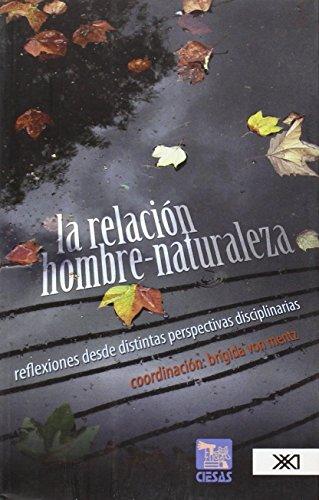 relacion hombre-naturaleza, La (Spanish Edition): Von Mentz Brigida (coord.)