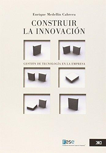 Construir la innovacion (Spanish Edition): Enrique, Medellin Cabrera