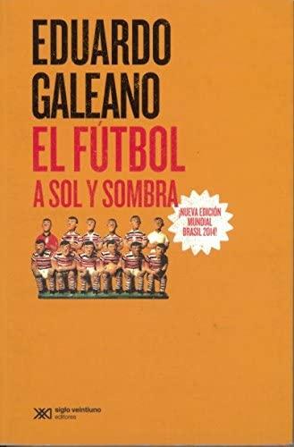 9786070306617: Fútbol a sol y sombra, El (Nueva edición)