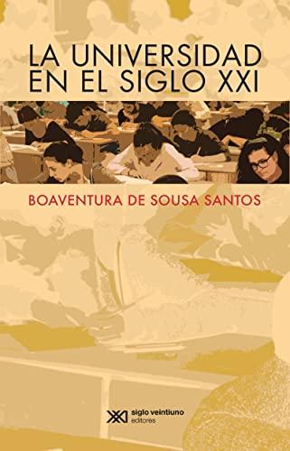 UNIVERSIDAD EN EL SIGLO XXI, LA: DE SOUSA SANTOS,