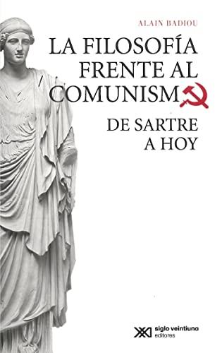 La Filosofia Frente Al Comunismo: De Sartre: Badiou, Alain