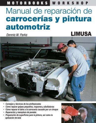 9786070500640: MANUAL DE REPARACION DE CARROCERIAS Y PINTURA AUTOMOTRIZ