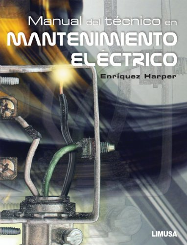 9786070500657: Manual del tecnico en mantenimiento electrico