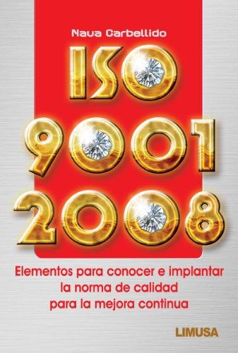 9786070500886: ISO 9001: 2008. Elementos para conocer e implantar la norma de calidad para la mejora continua