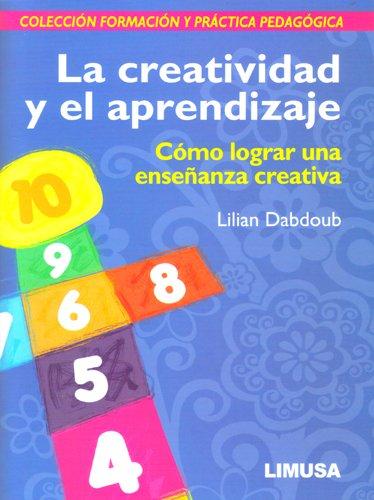 9786070500923: La creatividad y el aprendizaje. Como lograr una ensenanza creativa