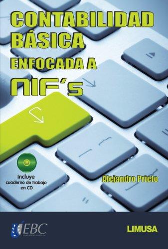 CONTABILIDAD BASICA ENFOCADA A NIF'S. -C/CD- [Paperback]