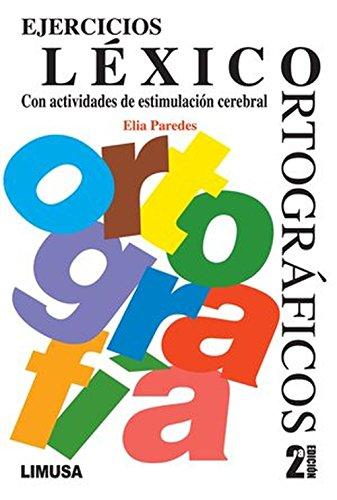 9786070501364: Ejercicios lexico-ortograficos. con actividades de estimulacion cerebral