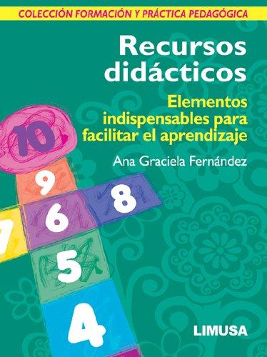 9786070501494: RECURSOS DIDACTICOS, ELEMENTOS INDISPENSABLES PARA FACILITAR EL A