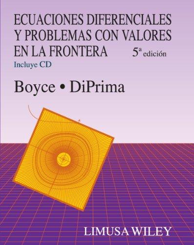 Ecuaciones diferenciales y problemas con valores en: BOYCE/DIPRIMA